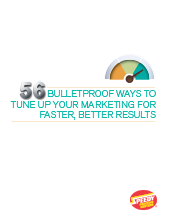 56 Bulletproof Ways to Tune Up Your Marketing for Faster, Better Results